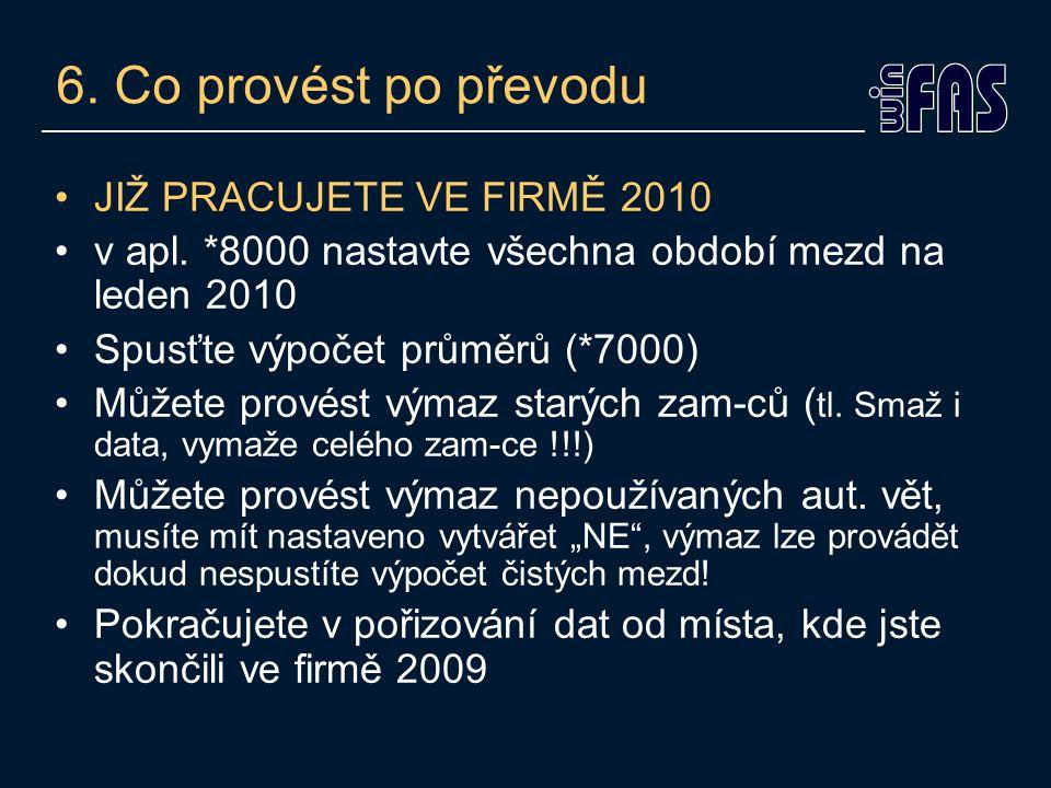 6. Co provést po převodu JIŽ PRACUJETE VE FIRMĚ 2010 v apl.