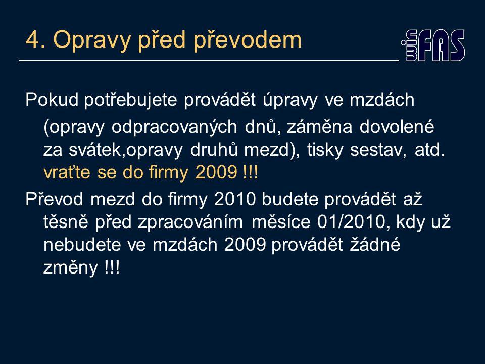 5.Vlastní převod MEZD Musíte stát ve firmě 2010 v apl.