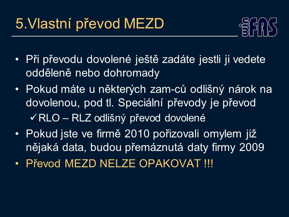 6.Co provést po převodu JIŽ PRACUJETE VE FIRMĚ 2010 v apl.