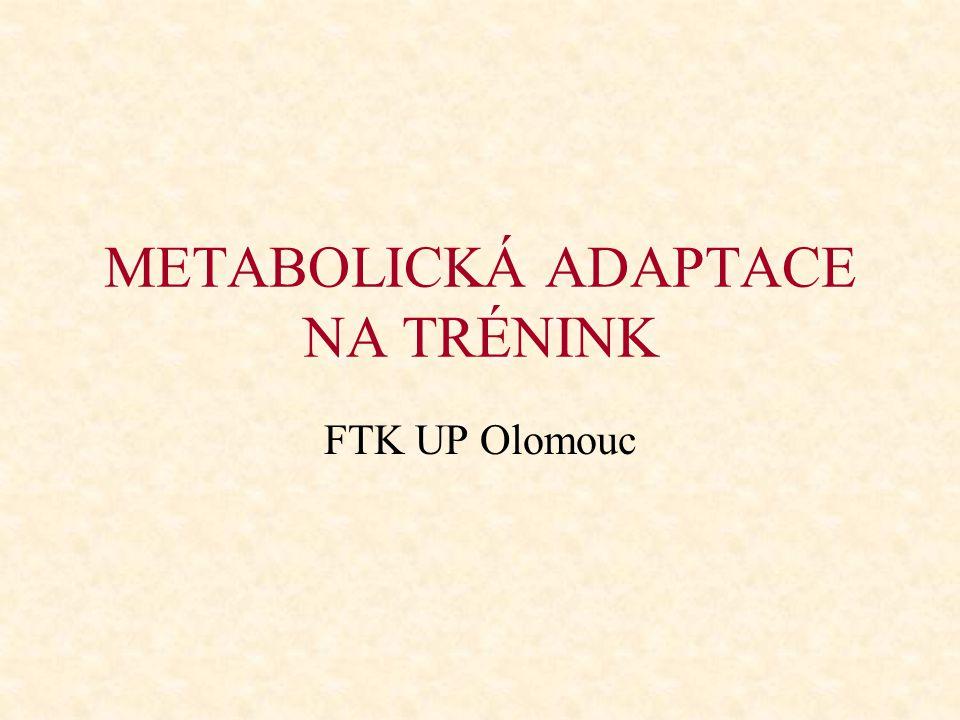 METABOLICKÁ ADAPTACE NA TRÉNINK FTK UP Olomouc
