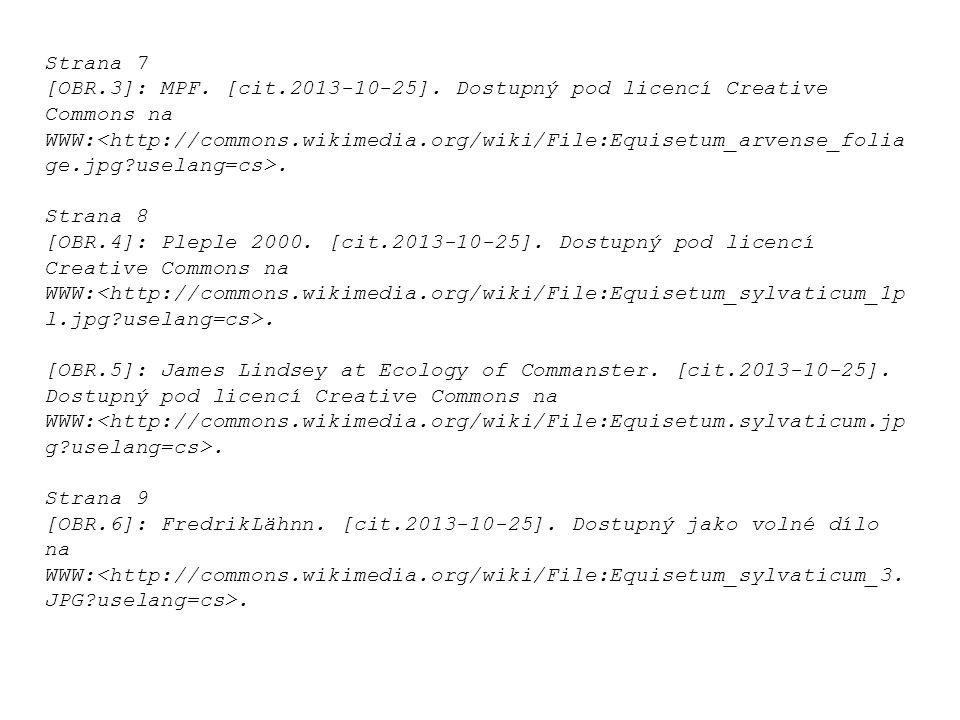 Strana 7 [OBR.3]: MPF. [cit.2013-10-25]. Dostupný pod licencí Creative Commons na WWW:. Strana 8 [OBR.4]: Pleple 2000. [cit.2013-10-25]. Dostupný pod