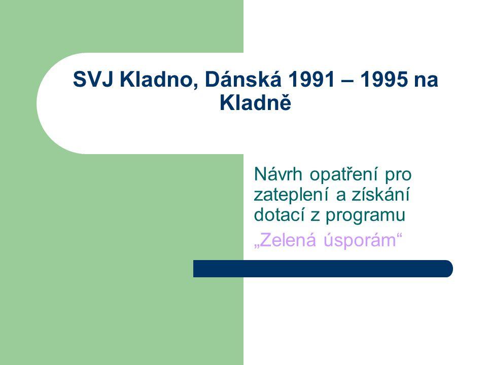 """SVJ Kladno, Dánská 1991 – 1995 na Kladně Návrh opatření pro zateplení a získání dotací z programu """"Zelená úsporám"""