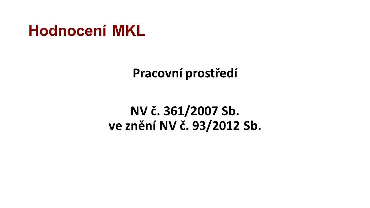 Hodnocení MKL Pracovní prostředí NV č. 361/2007 Sb. ve znění NV č. 93/2012 Sb.