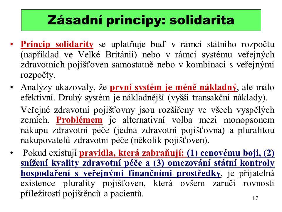 Zásadní principy: solidarita Princip solidarity se uplatňuje buď v rámci státního rozpočtu (například ve Velké Británii) nebo v rámci systému veřejnýc