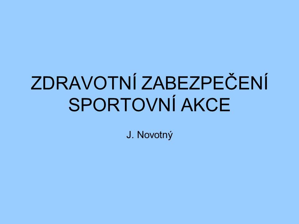 ZDRAVOTNÍ ZABEZPEČENÍ SPORTOVNÍ AKCE J. Novotný