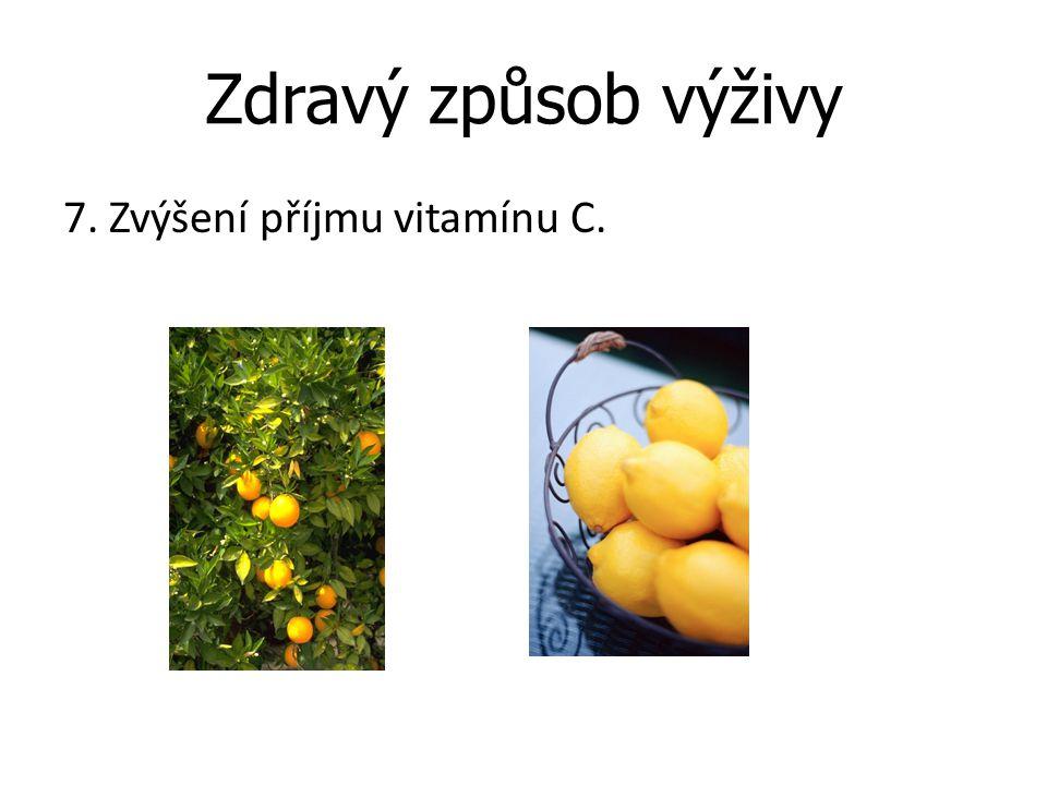 Zdravý způsob výživy 7. Zvýšení příjmu vitamínu C.