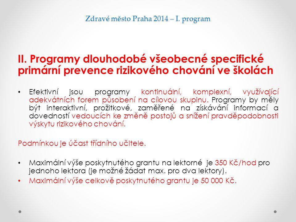 Zdravé město Praha 2014 – I. program II. Programy dlouhodobé všeobecné specifické primární prevence rizikového chování ve školách Efektivní jsou progr