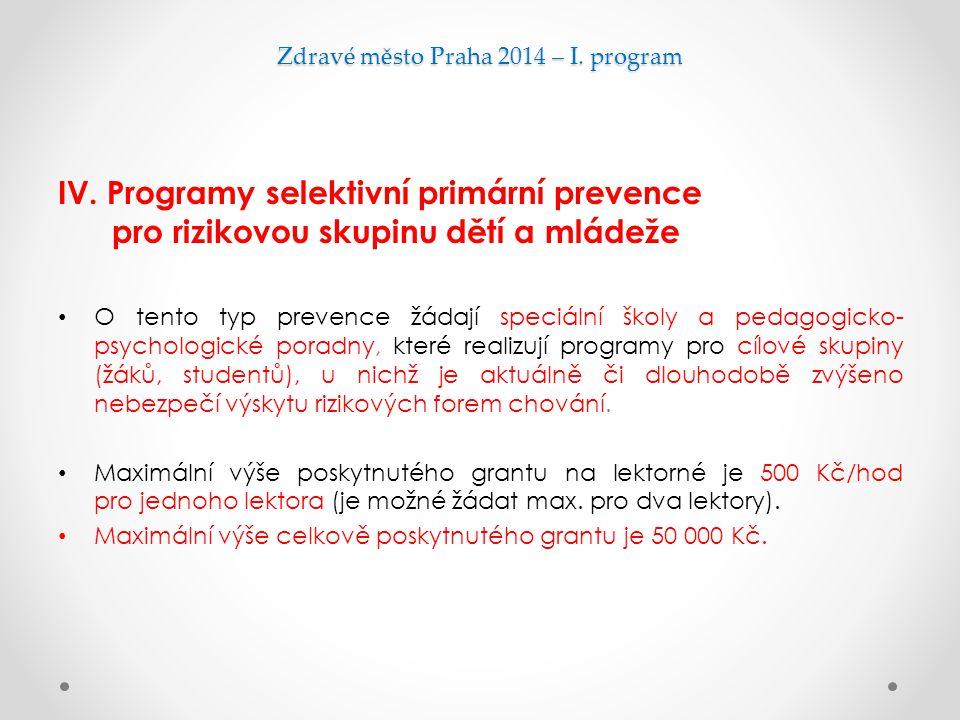 Zdravé město Praha 2014 – I. program IV. Programy selektivní primární prevence pro rizikovou skupinu dětí a mládeže O tento typ prevence žádají speciá