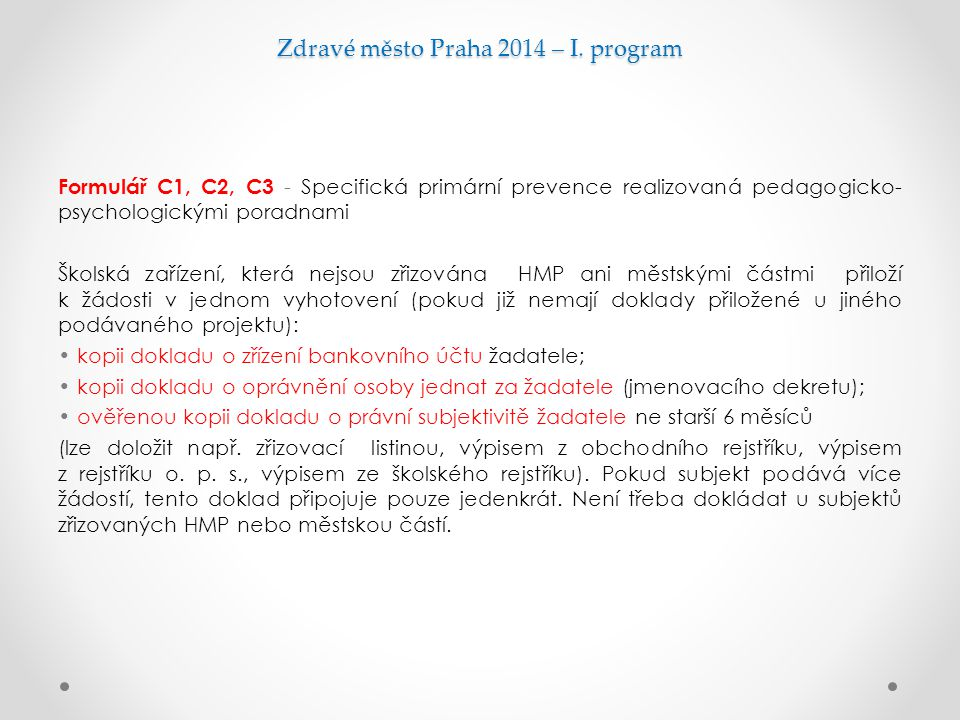 Zdravé město Praha 2014 – I. program Formulář C1, C2, C3 - Specifická primární prevence realizovaná pedagogicko- psychologickými poradnami Školská zař