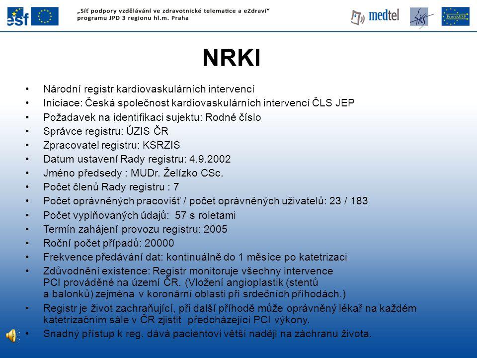 NRKI Národní registr kardiovaskulárních intervencí Iniciace: Česká společnost kardiovaskulárních intervencí ČLS JEP Požadavek na identifikaci sujektu: