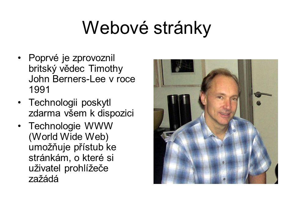 Webové stránky Poprvé je zprovoznil britský vědec Timothy John Berners-Lee v roce 1991 Technologii poskytl zdarma všem k dispozici Technologie WWW (Wo