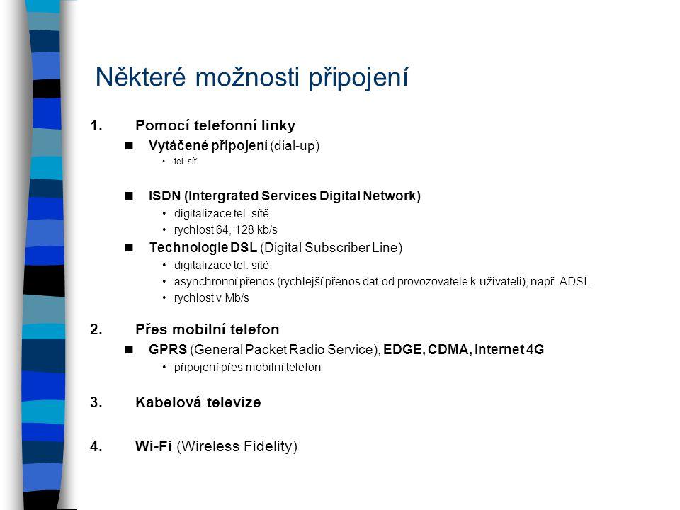 1.Pomocí telefonní linky nVytáčené připojení (dial-up) tel.
