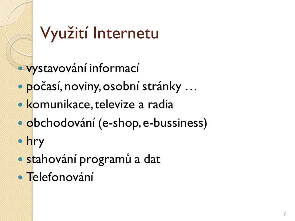 Služby Internetu WWW ◦ World Wide Web E-MAIL ◦ Elektronická pošta FTP ◦ Přenos souborů A další 5