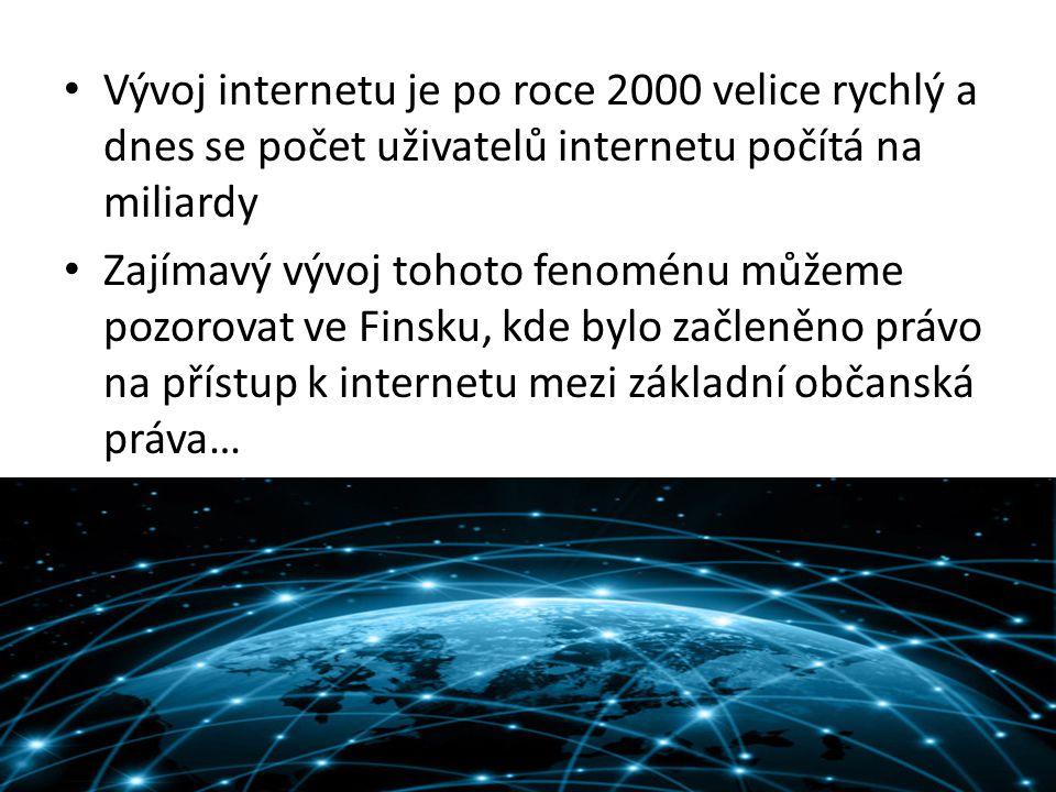 Vývoj internetu je po roce 2000 velice rychlý a dnes se počet uživatelů internetu počítá na miliardy Zajímavý vývoj tohoto fenoménu můžeme pozorovat v