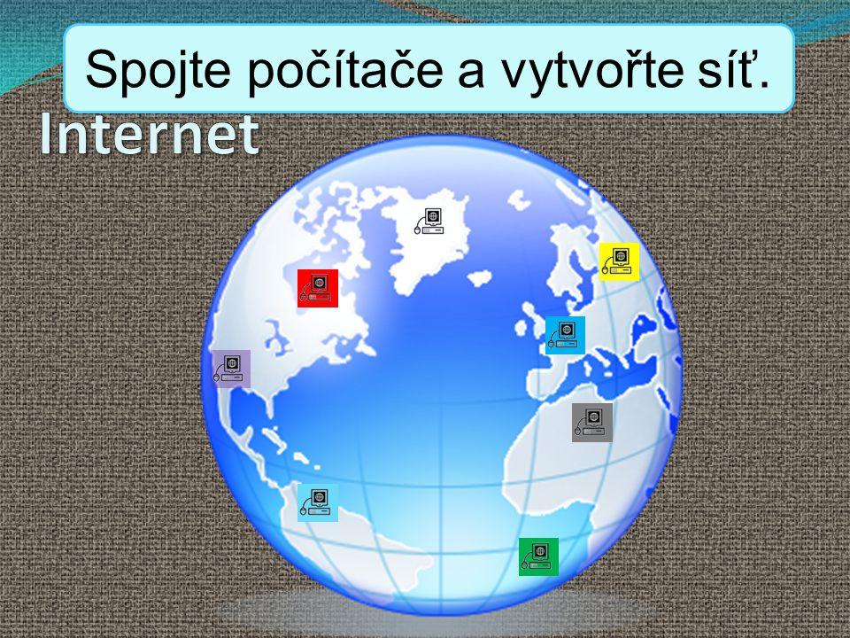 """Internet je celosvětový systém navzájem propojených počítačových sítí (""""síť sítí ), ve kterých mezi sebou počítače komunikují pomocí skupiny protokolů TCP/IP."""