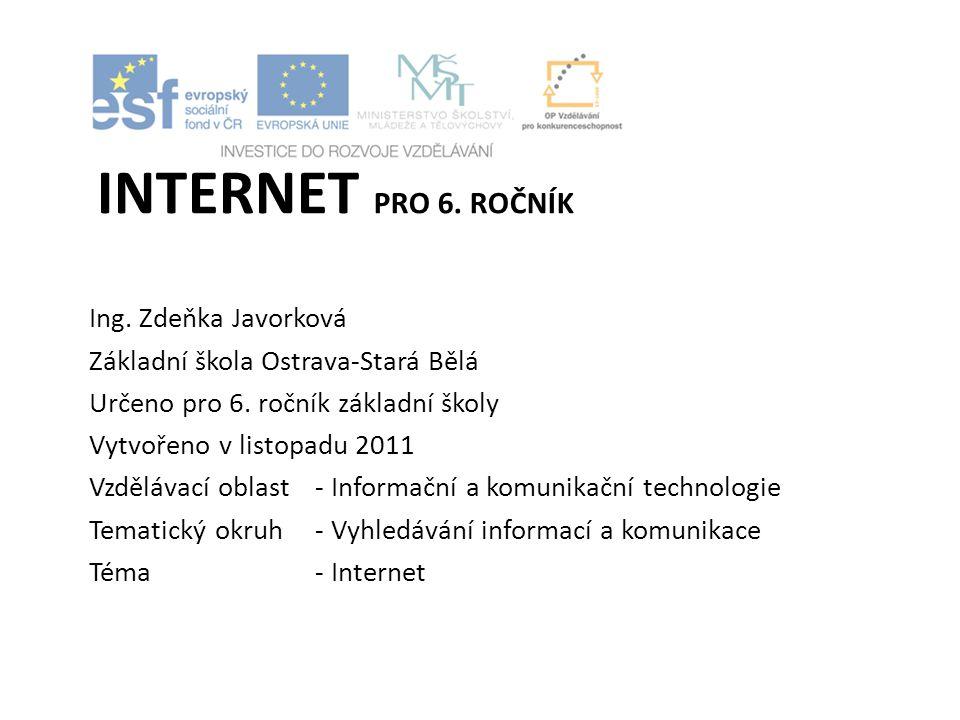 Očekávaný výstup Zná význam pojmů Internet a web.