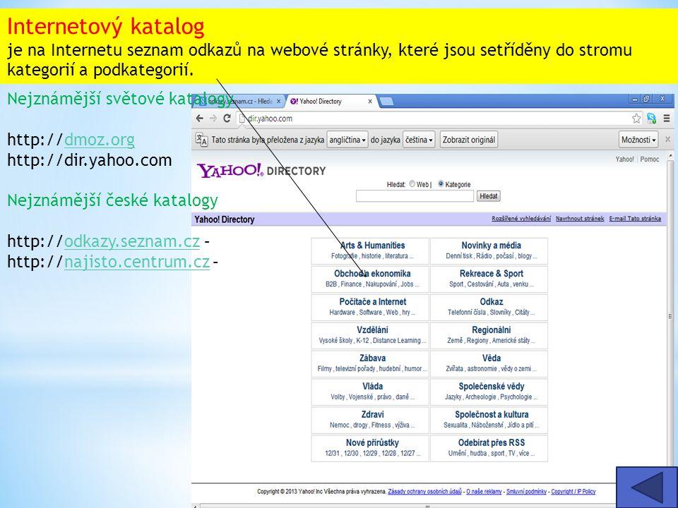 Internetový katalog je na Internetu seznam odkazů na webové stránky, které jsou setříděny do stromu kategorií a podkategorií.