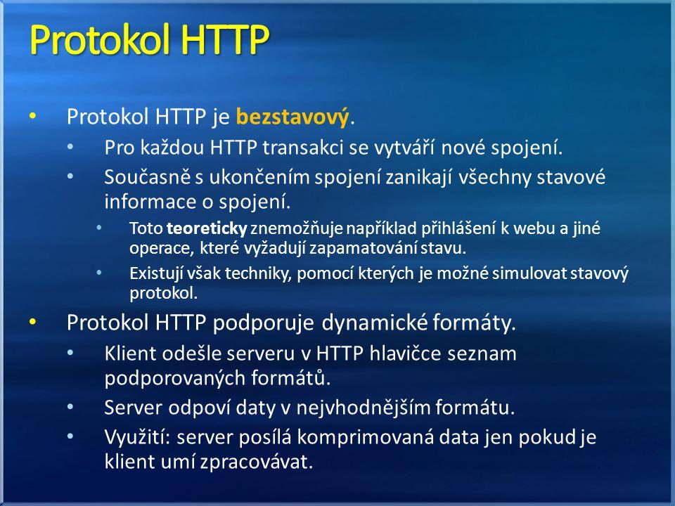 Protokol HTTP je bezstavový. Pro každou HTTP transakci se vytváří nové spojení.
