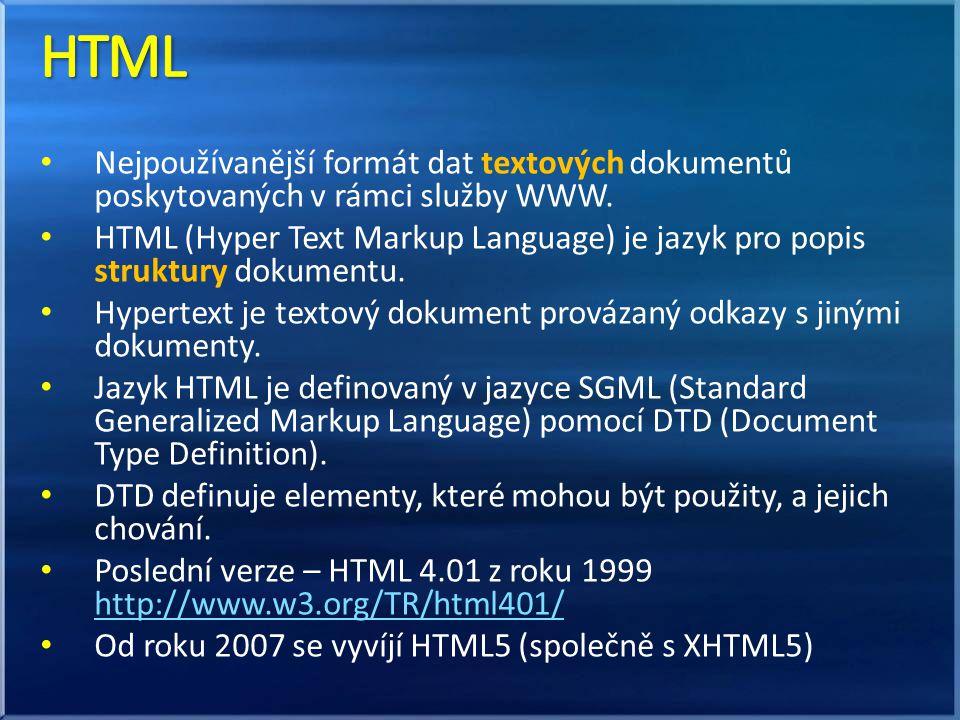 Nejpoužívanější formát dat textových dokumentů poskytovaných v rámci služby WWW.