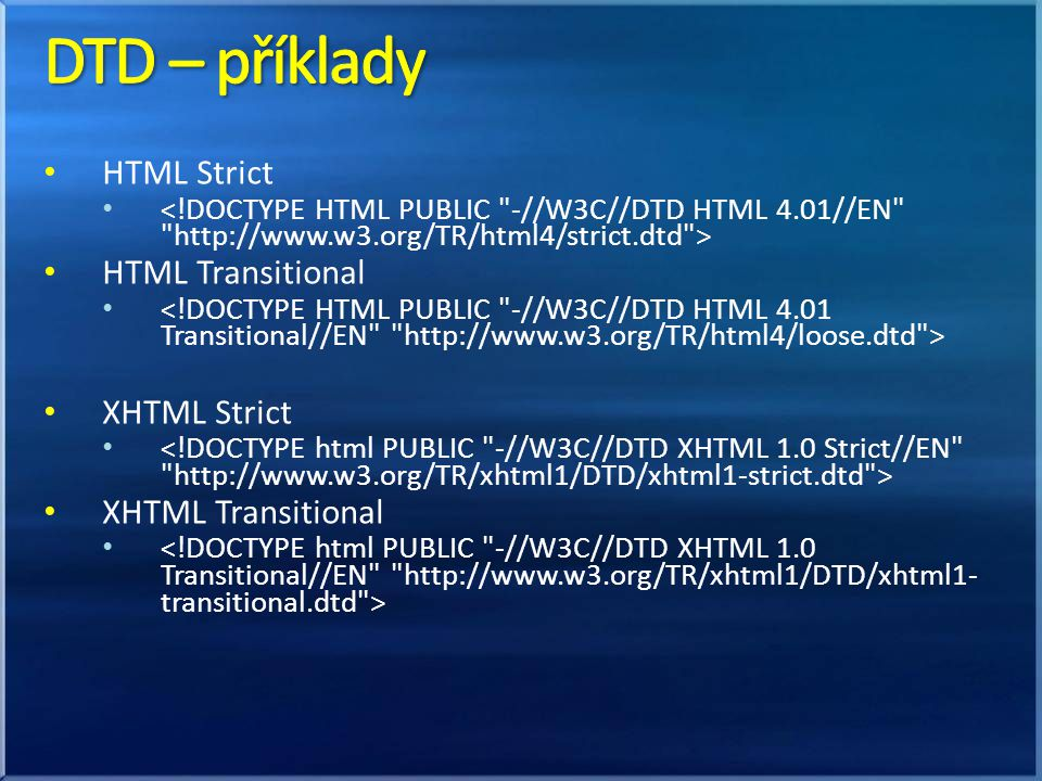 HTML Strict HTML Transitional XHTML Strict XHTML Transitional