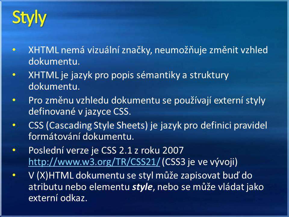 XHTML nemá vizuální značky, neumožňuje změnit vzhled dokumentu.