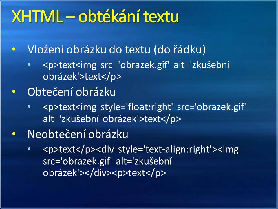 Vložení obrázku do textu (do řádku) text text Obtečení obrázku text text Neobtečení obrázku text text
