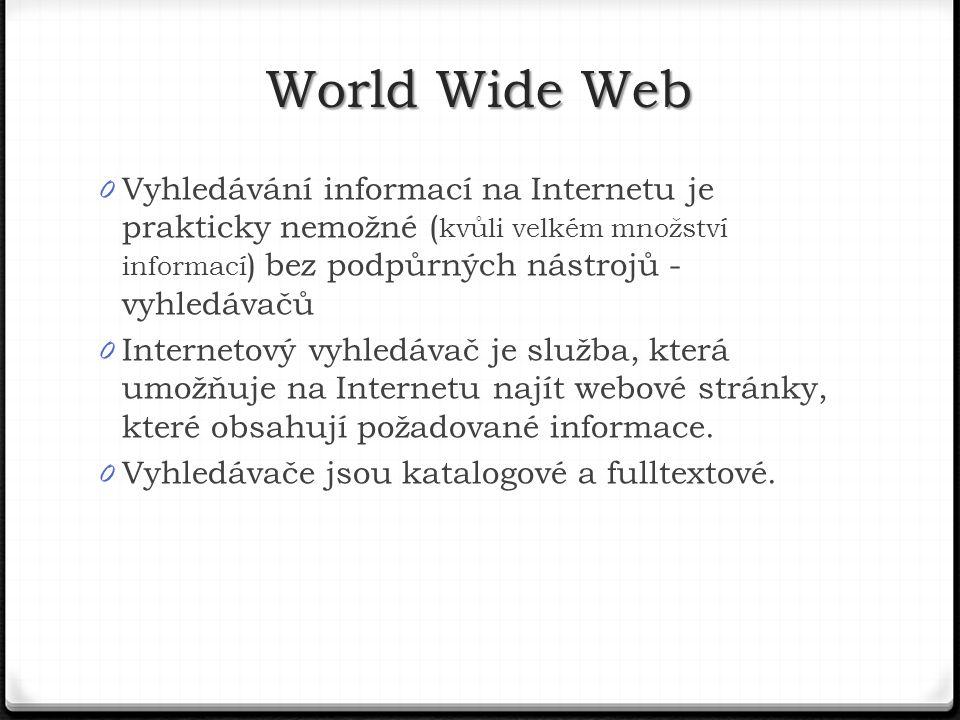 0 Vyhledávání informací na Internetu je prakticky nemožné ( kvůli velkém množství informací ) bez podpůrných nástrojů - vyhledávačů 0 Internetový vyhledávač je služba, která umožňuje na Internetu najít webové stránky, které obsahují požadované informace.