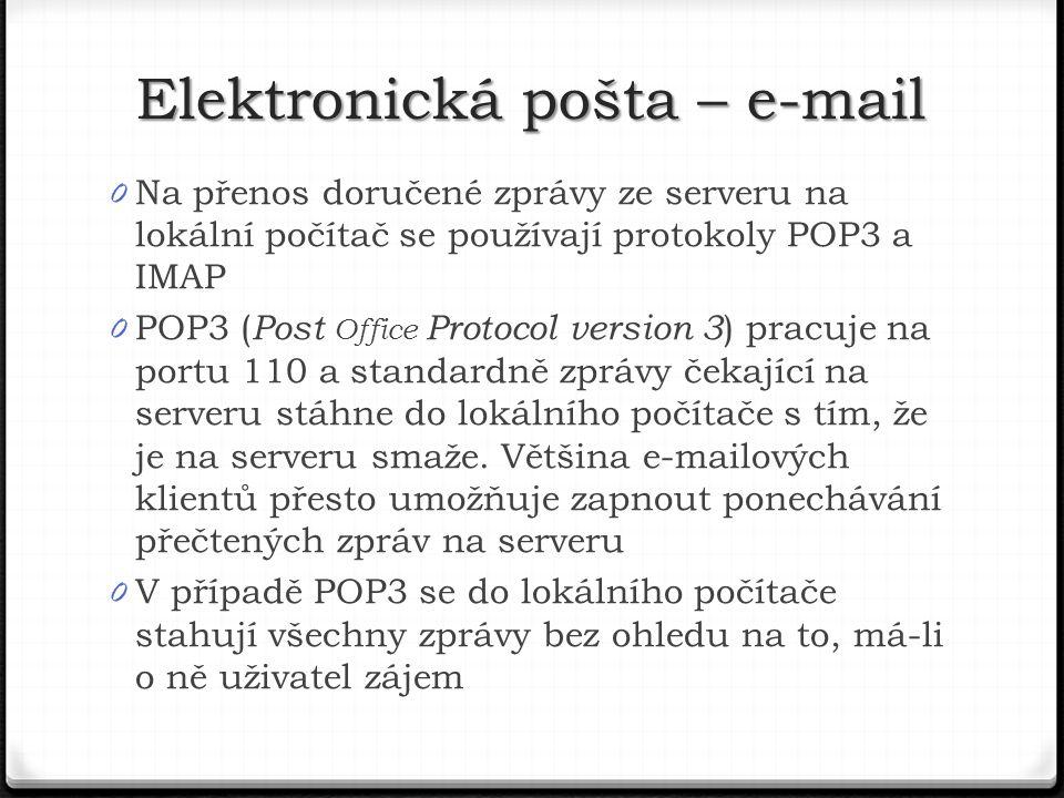 0 Na přenos doručené zprávy ze serveru na lokální počítač se používají protokoly POP3 a IMAP 0 POP3 ( Post Office Protocol version 3 ) pracuje na portu 110 a standardně zprávy čekající na serveru stáhne do lokálního počítače s tím, že je na serveru smaže.