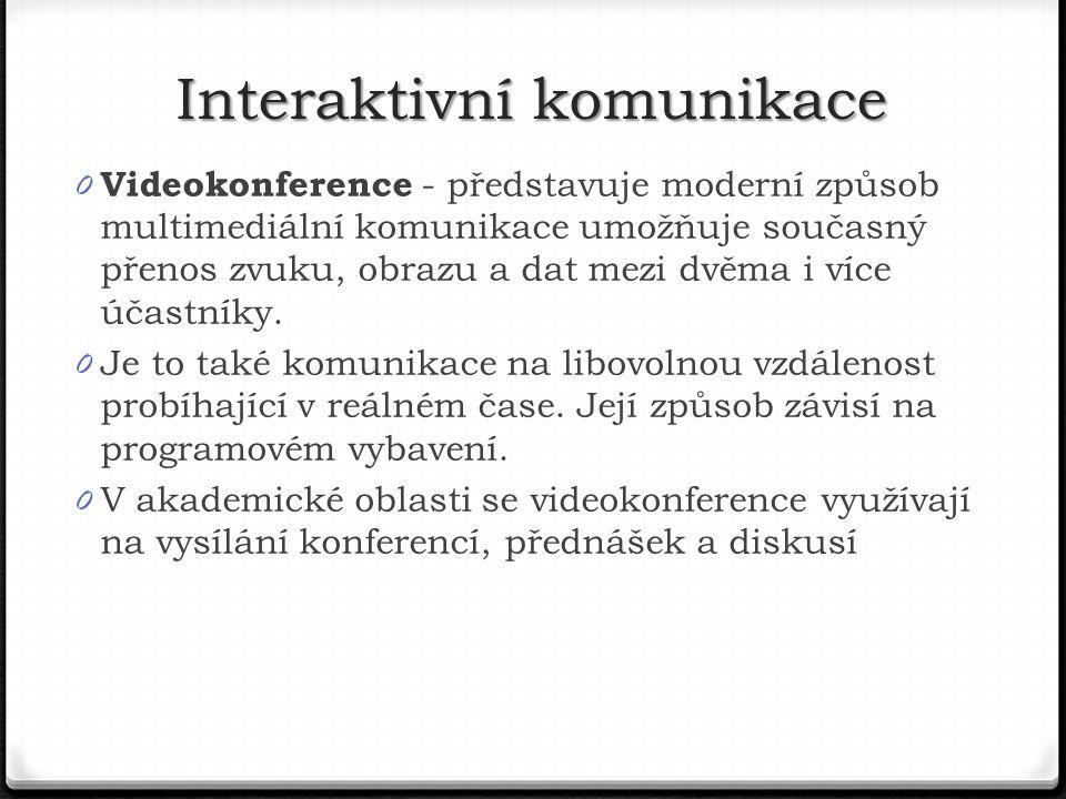 0 Videokonference - představuje moderní způsob multimediální komunikace umožňuje současný přenos zvuku, obrazu a dat mezi dvěma i více účastníky.