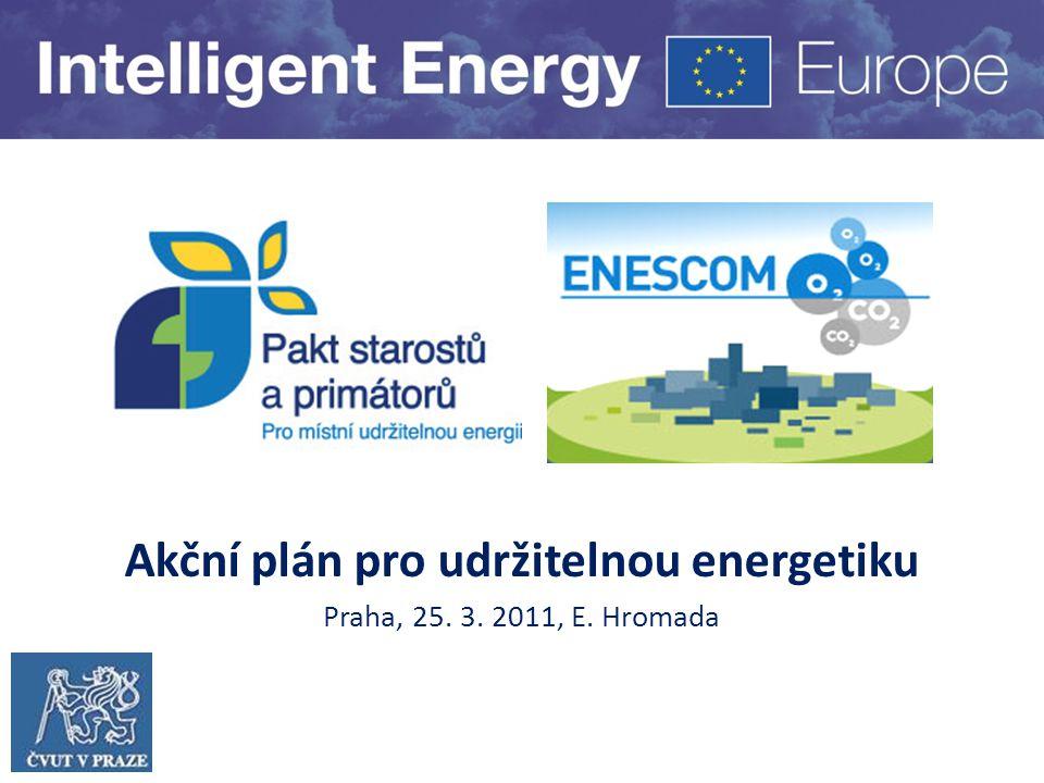 Akční plán pro udržitelnou energetiku Praha, 25. 3. 2011, E. Hromada
