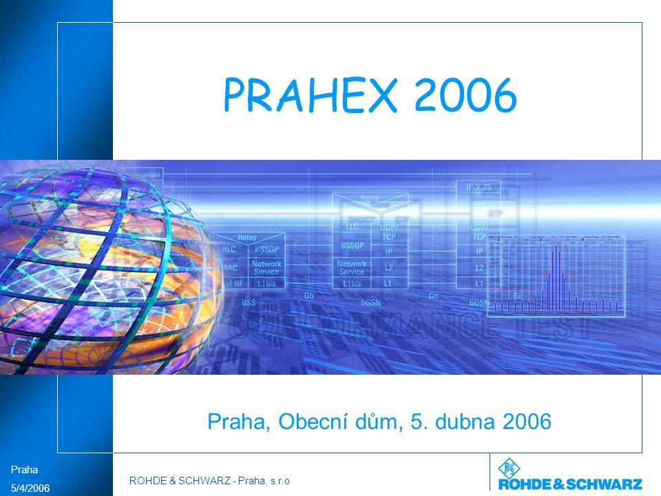 2 MAR   Re   08/00   1 ROHDE & SCHWARZ - Praha, s.r.o Praha 5/4/2006 PRAHEX 2006 Praha, Obecní dům, 5. dubna 2006