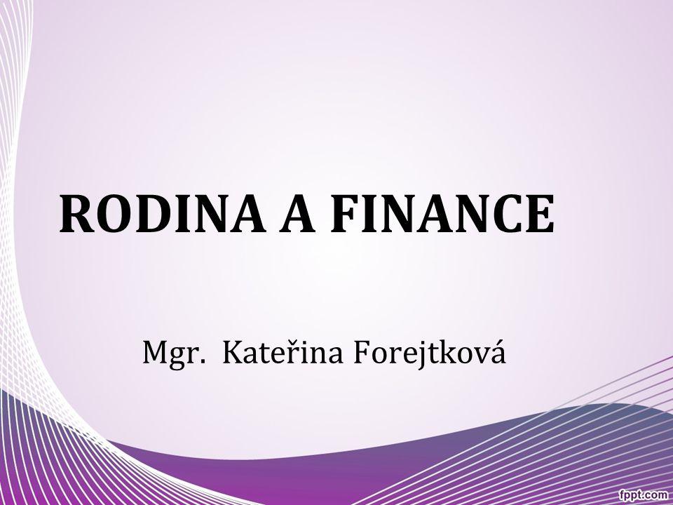 RODINA A FINANCE Mgr. Kateřina Forejtková