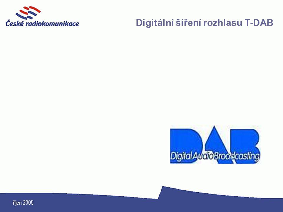 říjen 2005 Digitální šíření rozhlasu T-DAB