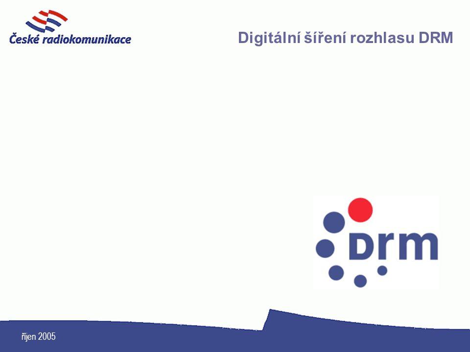 říjen 2005 Digitální šíření rozhlasu DRM
