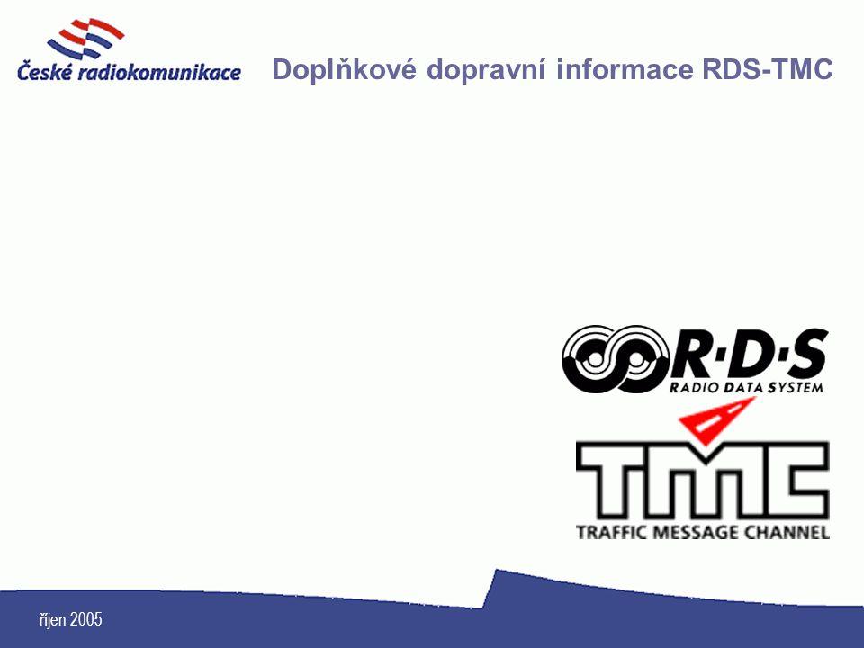 říjen 2005 Doplňkové dopravní informace RDS-TMC