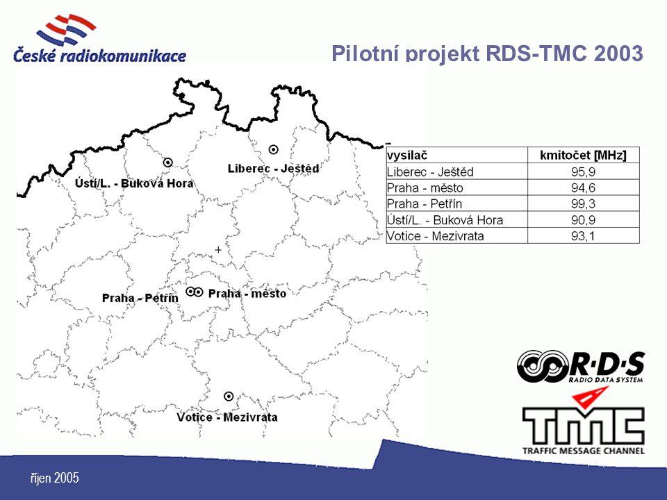říjen 2005 Pilotní projekt RDS-TMC 2003