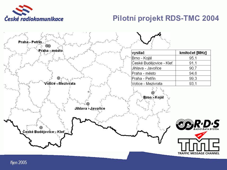 říjen 2005 Pilotní projekt RDS-TMC 2004