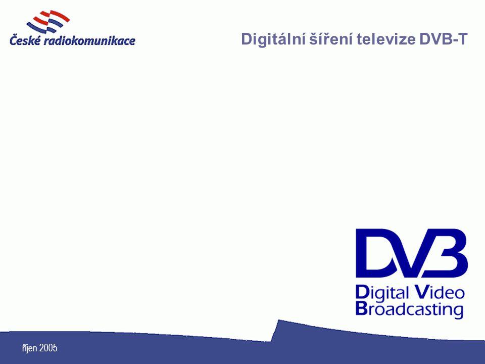 říjen 2005 Digitální šíření televize DVB-T