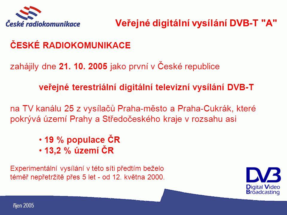říjen 2005 Veřejné digitální vysílání DVB-T
