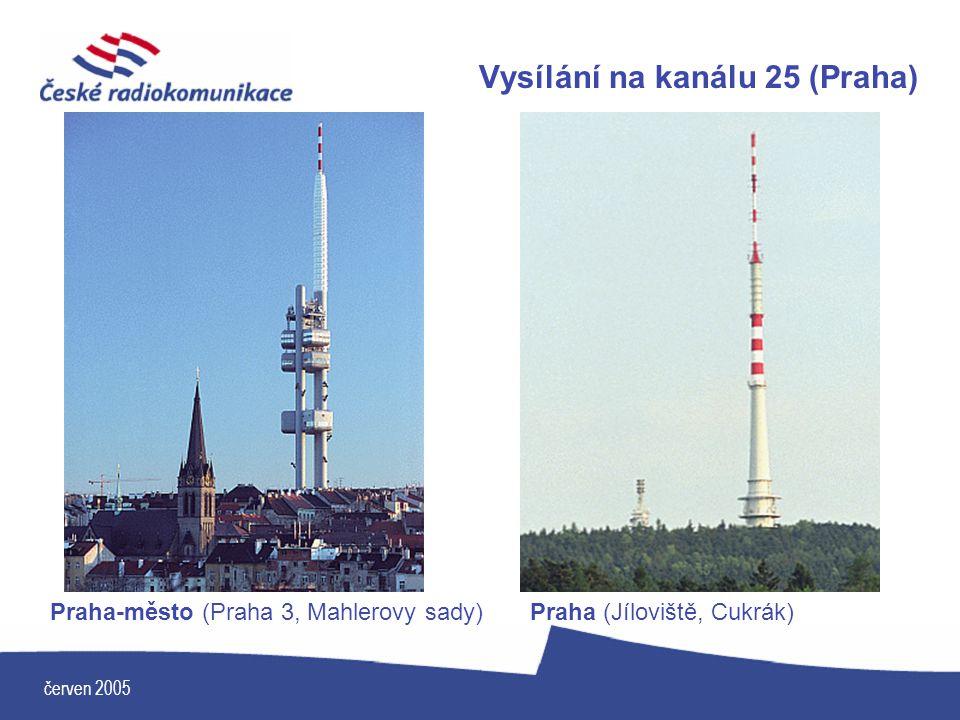 červen 2005 Vysílání na kanálu 25 (Praha) Praha-město (Praha 3, Mahlerovy sady)Praha (Jíloviště, Cukrák)
