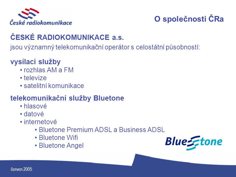 červen 2005 O společnosti ČRa ČESKÉ RADIOKOMUNIKACE a.s. jsou významný telekomunikační operátor s celostátní působností: vysílací služby rozhlas AM a