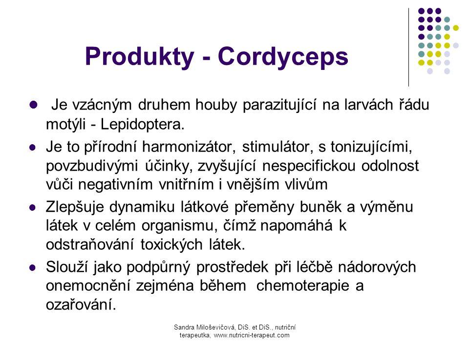 Produkty - Cordyceps Je vzácným druhem houby parazitující na larvách řádu motýli - Lepidoptera. Je to přírodní harmonizátor, stimulátor, s tonizujícím