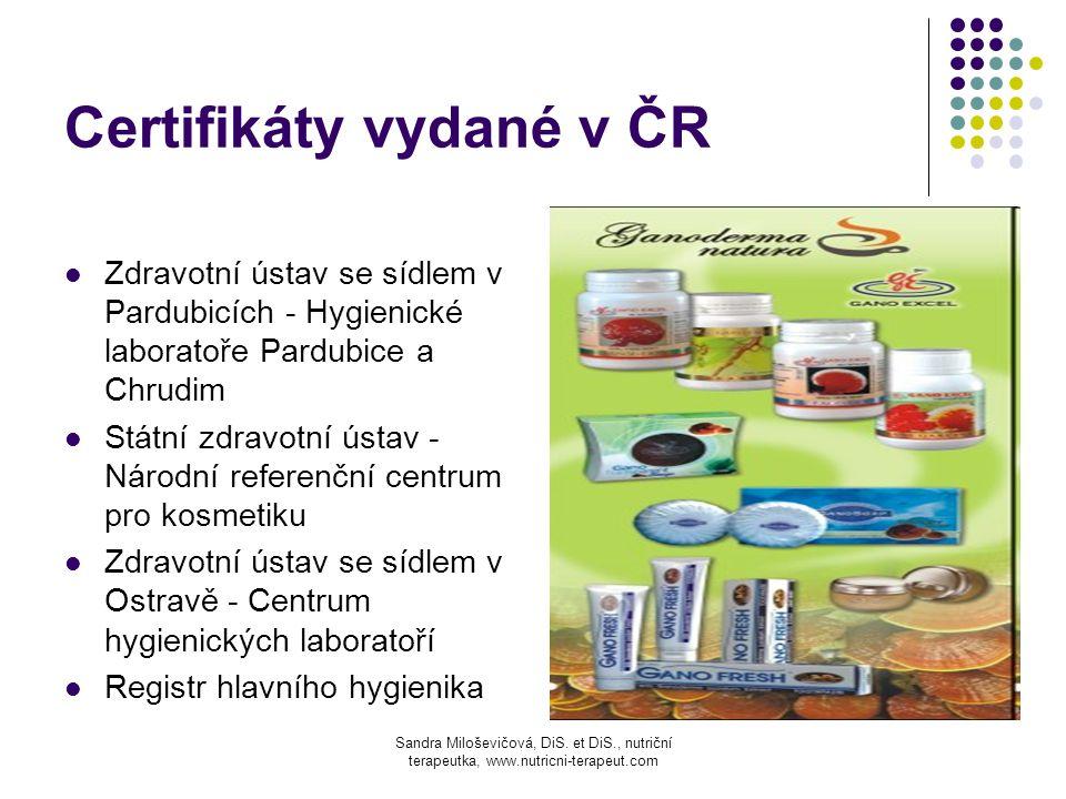 Certifikáty vydané v ČR Zdravotní ústav se sídlem v Pardubicích - Hygienické laboratoře Pardubice a Chrudim Státní zdravotní ústav - Národní referenčn