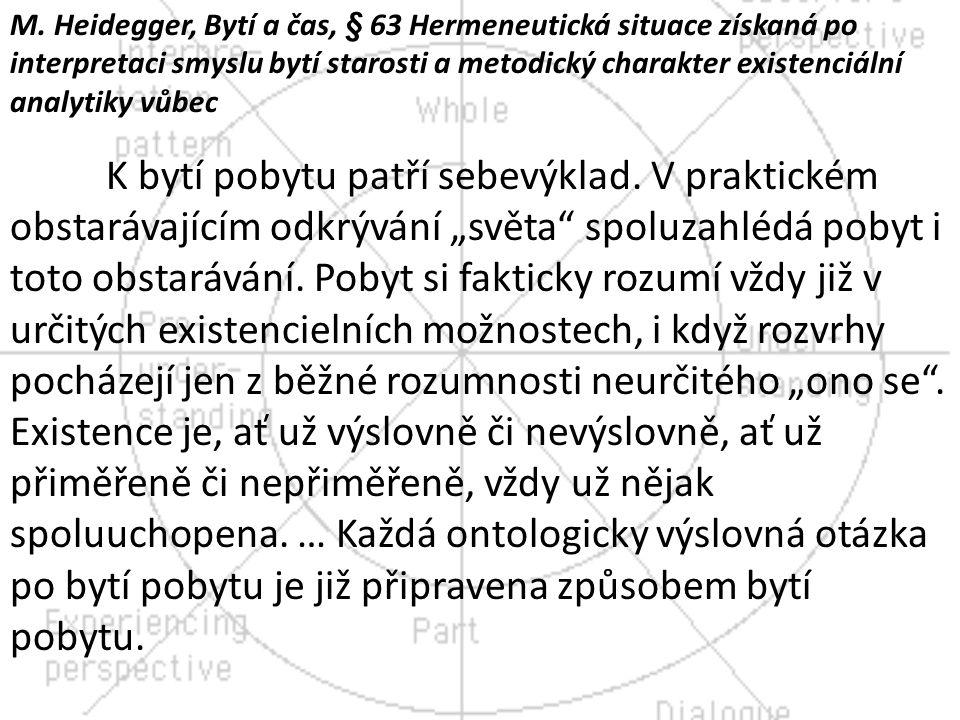 M. Heidegger, Bytí a čas, § 63 Hermeneutická situace získaná po interpretaci smyslu bytí starosti a metodický charakter existenciální analytiky vůbec