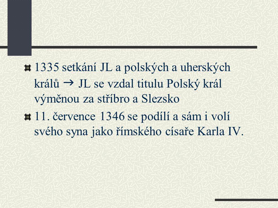 Lucemburské dvojvládí 1333 poslal JL svého syna do Čech jako markraběte moravského Mezi otcem a synem panuje určité napětí Uvolnění až v roce 1341, kdy JL ustanovil Karla svým nástupcem 1338- zřízení Staroměstské radnice 1344- pražské biskupství povýšeno na arcibiskupství a založeno nové biskupství v Litomyšli