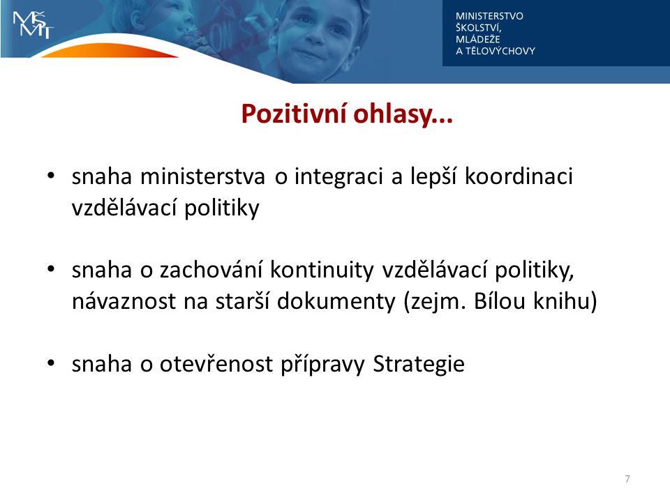 7 Pozitivní ohlasy... snaha ministerstva o integraci a lepší koordinaci vzdělávací politiky snaha o zachování kontinuity vzdělávací politiky, návaznos