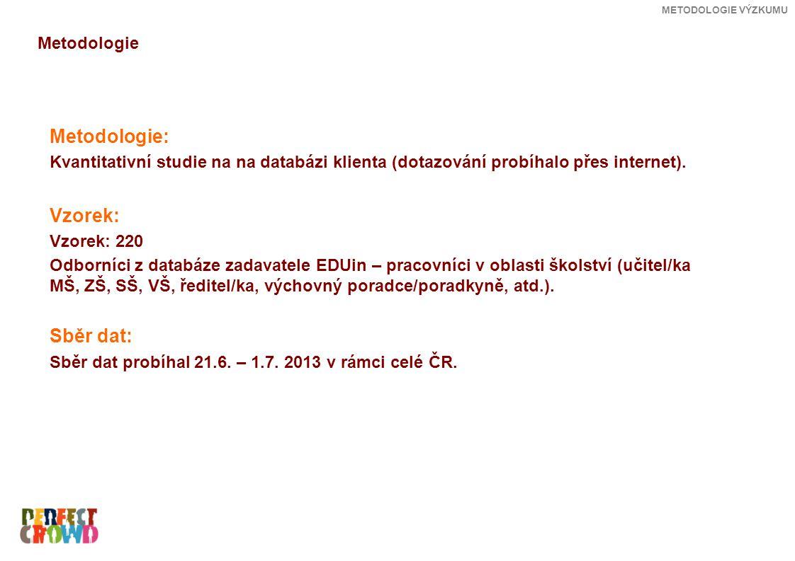 Metodologie: Kvantitativní studie na na databázi klienta (dotazování probíhalo přes internet). Vzorek: Vzorek: 220 Odborníci z databáze zadavatele EDU