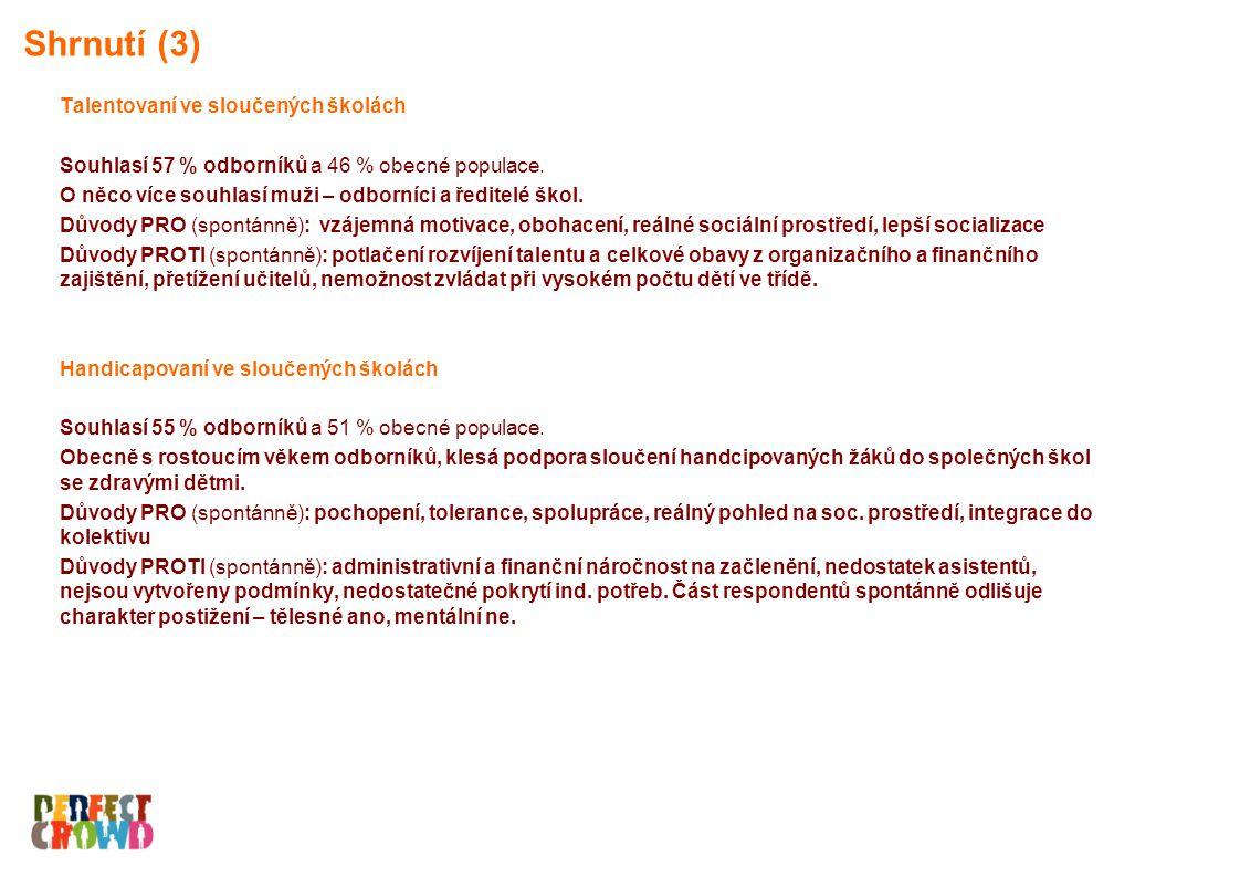 Talentovaní ve sloučených školách Souhlasí 57 % odborníků a 46 % obecné populace.