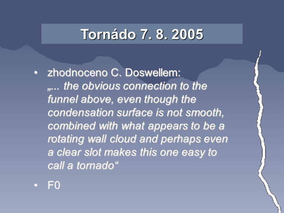 "Tornádo 7. 8. 2005 zhodnoceno C. Doswellem: ""..."