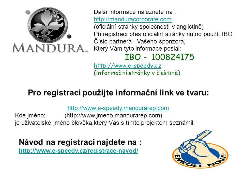 Další informace naleznete na : http://manduracorporate.com (oficiální stránky společnosti v angličtině) Při registraci přes oficiální stránky nutno po